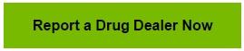 Report a Drug Dealer Now
