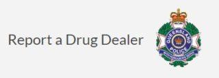 Report a Drug Dealer in Queensland